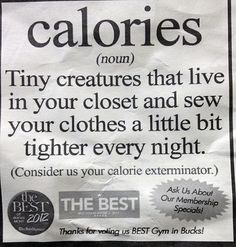 I noticed this newspaper clipping while leaving the gym this morning. Contact me if you're looking for a calorie exterminator!