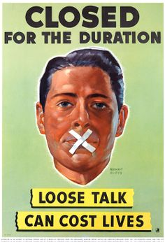 """""""Closed for the Duration. Loose talk can cost lives."""" WWII homefront illustration by Howard Scott, 1942."""