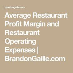 Average Restaurant Profit Margin and Restaurant Operating Expenses | BrandonGaille.com