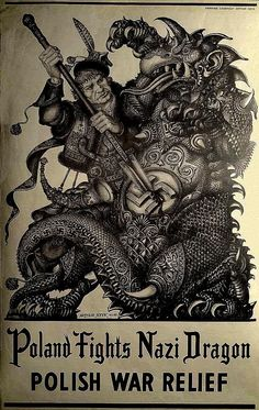 Artist: Arthur Szyk (1894-1951). 1943 Poland Fights Nazi Dragon - Polish War Relief | Halftone on paper. Szyk was a graphic artist, book illustrator, stage designer and caricaturist. He was born into a Jewish family in Łódź, in the part of Poland which was under Russian rule in the 19th century.