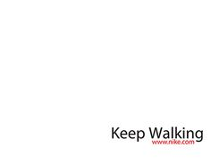 "Check out new work on my @Behance portfolio: ""Keep Walking by Nike. Brand vs Slogan. Work university."" http://be.net/gallery/59773613/Keep-Walking-by-Nike-Brand-vs-Slogan-Work-university"