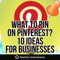 Have you been thinking about using #Pinterest to market your business? Wondering what you should pin on Pinterest? Here are 10 business ideas for you.