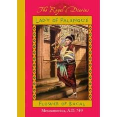 Lady Of Palenque : Flower of Bacal, Mesoamerica, A.D. 749 (Hardcover)