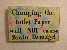 """Homemade wood sign """"Changing the toilet paper will NOT cause Brain Damage!"""": Home office bathroom decor starfish funny humorous gift by PatchofHeavenCountry on Etsy"""