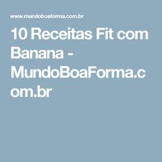 10 Receitas Fit com Banana - MundoBoaForma.com.br