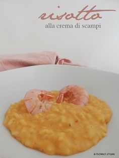Architect of taste: Risotto alla crema di scampi
