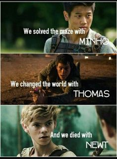 Maze Runner - Minho, Thomas, and Newt Maze Runner Thomas, Newt Maze Runner, Maze Runner Quotes, Maze Runner Funny, Maze Runner Trilogy, Maze Runner Movie, Maze Runner Series, Maze Runner Death Cure, Thomas Brodie Sangster