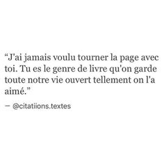 I never wanted to turn the page you're on. You are the kind of books we keep open our whole life because of how much we loved it. French Words, French Quotes, Best Quotes, Love Quotes, Inspirational Quotes, Pretty Words, Beautiful Words, Words Quotes, Sayings