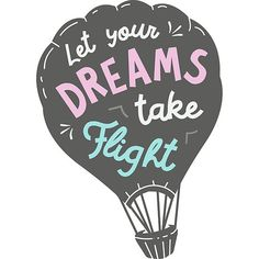 Posters - Let Your Dreams Take Flight. Order now!  #sales #life #redbubble #inspiration #motivation #quotes