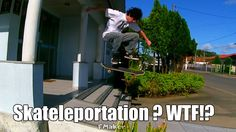 Skateleportation ? WTF!?