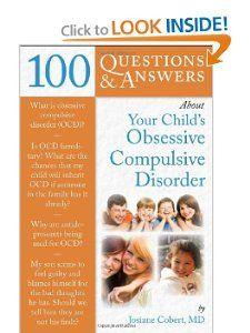 100 Questions & Answers About Your Child's Obsessive Compulsive Disorder: Josiane Cobert: 9780763771546: Amazon.com: Books