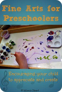 Mom's Heart: Fine Arts for the Preschooler:  helping your child create and appreciate!