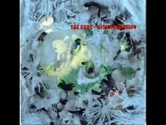 The Cure - Disintegration (Full Album) (I couldn't choose 1 song to post... such an exceptional album)