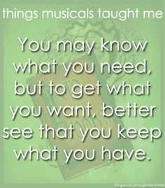 You May Know What You Need, but To Get What You Want, Better See That You Keep What You Have.