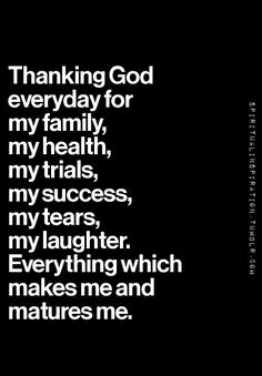 Thank you God! For everything that you do for me. I appreciate all the little and big things.