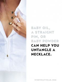 Baby oil, a straight pin, or baby powder can help you untangle a necklace // Life-Changing Jewelry Hacks