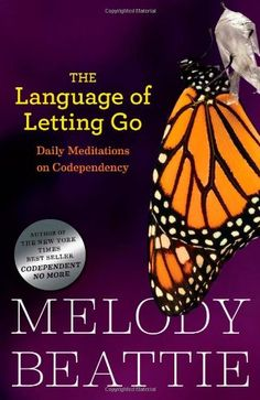 The Language of Letting Go: Hazelden Meditation Series by Melody Beattie,http://www.amazon.com/dp/0894866370/ref=cm_sw_r_pi_dp_gmtesb0EJDKX17QD