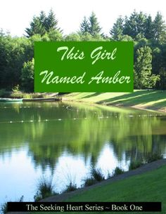 This Girl Named Amber (Seeking Heart Teen Series Book 1) by Melanie Wilber