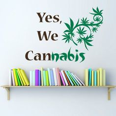 Vinyl Decals Yes We Can Cannabis Leaf Home Wall Art by BestDecals, $29.99