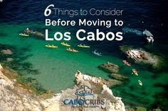 6 Things to Consider Before Moving to Los Cabos