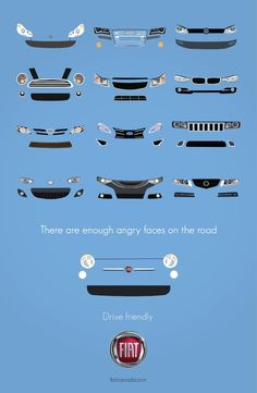 "Cool print campaign from Fiat, with the slogan of ""There are enough angry faces on the road. Drive Friendly""."