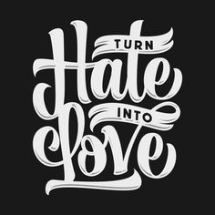 Turn love into hate typographic inspiration typography inspi Words Hurt Quotes, Poster Festival, Cool Backgrounds Wallpapers, Design Presentation, Design Poster, Graphic Design, Graffiti Lettering, Love Stickers, Handwritten Fonts
