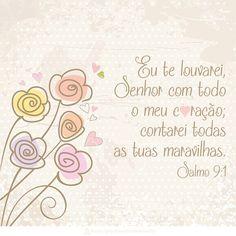 EU TE LOUVAREI SENHOR COM TODO O MEU CORACAO; CONTAREI TODAS AS SUAS MARAVILHAS - SALMO 9:1
