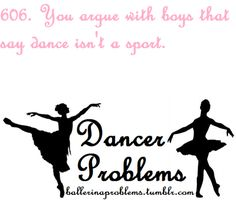 Everyday. Those boys need to know dance requires skill that they most probably don't have. #word