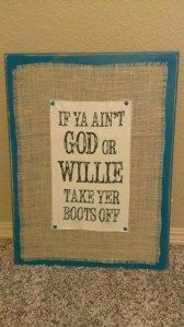 Country sign made with an old cabinet door and some scrap fabric. Love me some Willie!