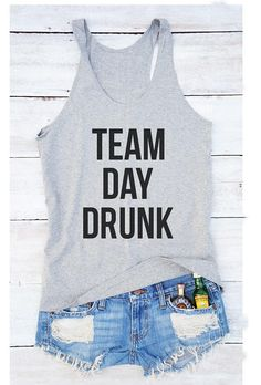 58df425096288 Team day drunk shirt quote shirt party gifts fashion women funny shirt  women graphic tank tops with sayings racerback tank top women shirt