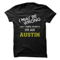 Im an Austin - #gift for girlfriend #cool gift. BUY TODAY AND SAVE   => https://www.sunfrog.com/Names/Im-an-Austin.html?id=60505