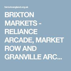 BRIXTON MARKETS - RELIANCE ARCADE, MARKET ROW AND GRANVILLE ARCADE (BRIXTON VILLAGE), Lambeth - 1393881  Historic England