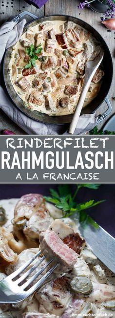 Rinderfilet Rahmgulasch à la francaise - emmikochteinfach - - Rinderfilet Rahmgulasch à la francaise – emmikochteinfach Schnelle Rezepte (max. 35 Minuten) Rinderfilet Rahmgulasch à la Française