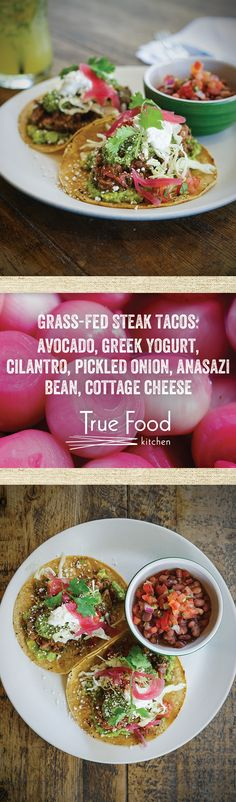 A gluten-free staple, our Grass-Fed Steak Tacos are made with avocado, Greek yogurt, cilantro, pickled onion, anasazi bean and cottage cheese.