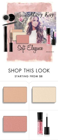 """marykay.com/dravenxxmarie order now! ships straight to you! """"Soft Elegance- Mary Kay- Draven Howard"""" by draven-marie on Polyvore featuring beauty, Rothko and Mary Kay"""