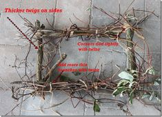 I saw a really cool square twig wreath, it was super dense and really small twigs...would love to figure out how to do it.