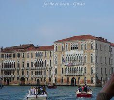 facile et beau - Gusta: Venedig Teil 6: Auf dem Canale Grande