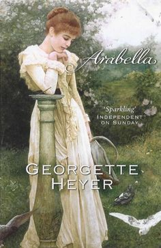 Georgette Heyer - Arabella / #awordfromJoJo #CleanRomance  #GeorgetteHeyer