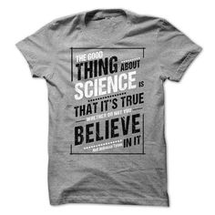 the good about science T Shirts, Hoodies. Check price ==► https://www.sunfrog.com/LifeStyle/the-good-about-science.html?41382 $19
