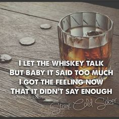 """""""Cause I'm waking up alone, missing that midnight kiss. I can't promise you forever. All I know is I still want you to come over, and I'm stone cold sober.""""... """"Stone Cold Sober""""- Brantley Gilbert ❤."""