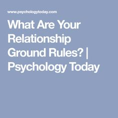 What Are Your Relationship Ground Rules? | Psychology Today