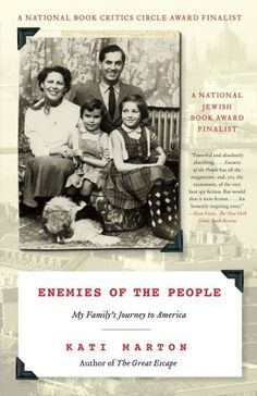 Enemies of the People: My Family's Journey to America by Kati Marton
