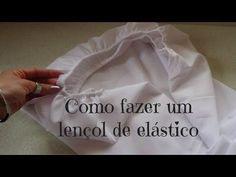 ▶ Como fazer um lençol de elástico - PARTE 1 - YouTube