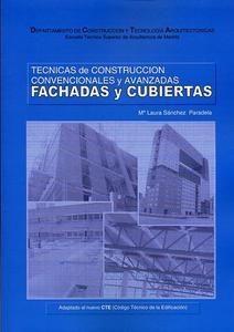 Técnicas de construcción convencionales y avanzadas : fachadas y cubiertas / Mª Laura Sánchez Paradela.-- Madrid : Mairea Libros, 2016.