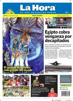 Compartimos con ustedes nuestra portada de hoy. Visítenos en www.LaHora.com.ec Temas destacados:  Egipto cobra venganza por decapitados Comediante John Oliver responde a Correa. El apogeo de la fiesta más grande del mundo.