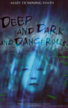 Deep and Dark and Dangerous by Mary Downing Hahn, (Amazon.com Image).