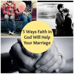 5 Ways Faith in God Will Help Your Marriage