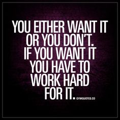 You either want it or you don't. If you want it you have to work hard for it. | #workhard #always