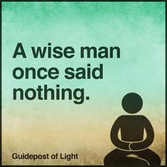 """Not sure who said it first, but it is true that """"A wise man once said nothing. Thought For Today, Motivational Quotes, Inspirational Quotes, Wise Men, Badass Quotes, Thoughts And Feelings, Spiritual Inspiration, How To Relieve Stress, Self Help"""