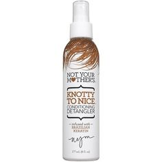 Not Your Mother's Knotty To Nice Conditioning Detangler -- 6 fl oz Not Your Mother's http://www.amazon.com/dp/B007C2H00C/ref=cm_sw_r_pi_dp_g0Pbub05VW2BN